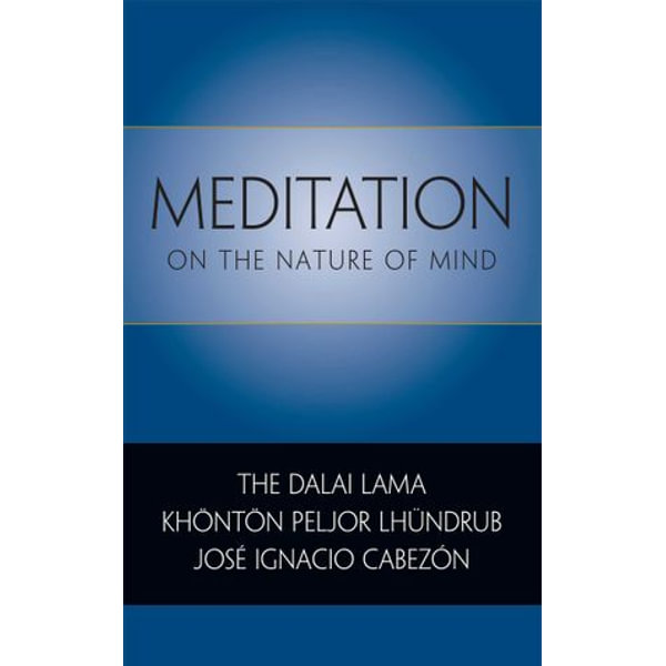 Meditation on the Nature of Mind - His Holiness the Dalai Lama, Khonton Peljor Lhundrub, Jose Ignacio Cabezon   Karta-nauczyciela.org