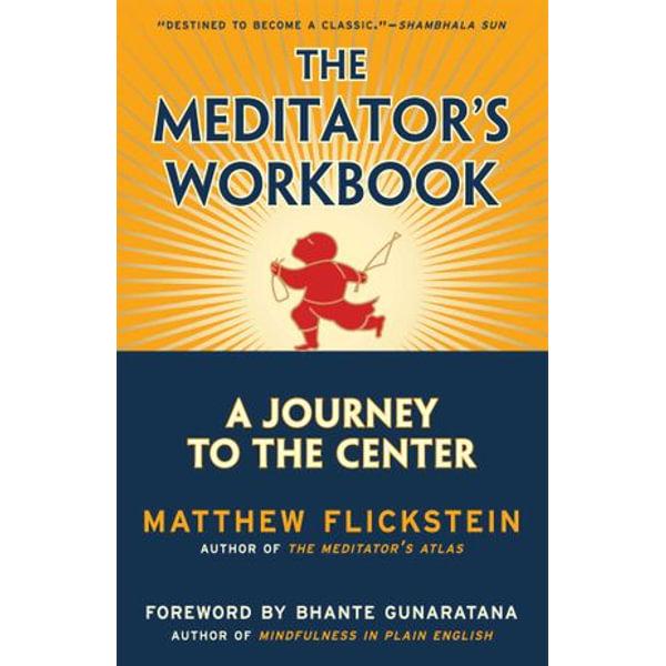 The Meditator's Workbook - Matthew Flickstein, Bhante Henepola Gunaratana (Foreword by)   Karta-nauczyciela.org