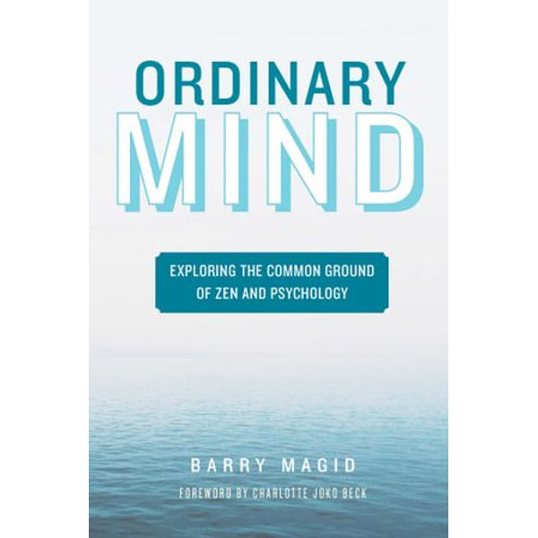 Ordinary Mind - Barry Magid, Charlotte Joko Beck (Foreword by)   Karta-nauczyciela.org