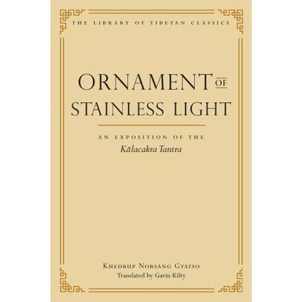 Ornament of Stainless Light - Khedrup Norsang Gyatso, Gavin Kilty (Translator), Thupten Jinpa (Editor) | 2020-eala-conference.org