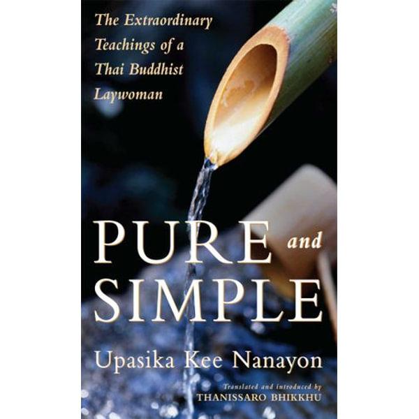 Pure and Simple - Upasika Kee Nanayon, Thanissaro Bhikkhu (Translator)   Karta-nauczyciela.org