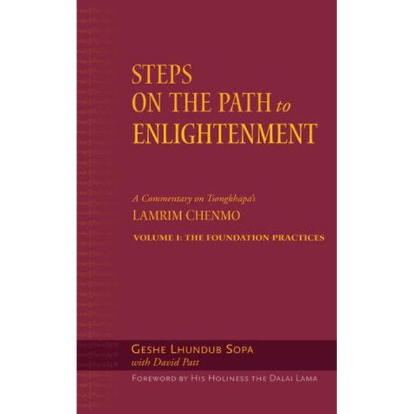 Steps on the Path to Enlightenment - Geshe Lhundub Sopa, His Holiness the Dalai Lama (Foreword by), David Patt (Editor), Beth Newman (Editor)   Karta-nauczyciela.org