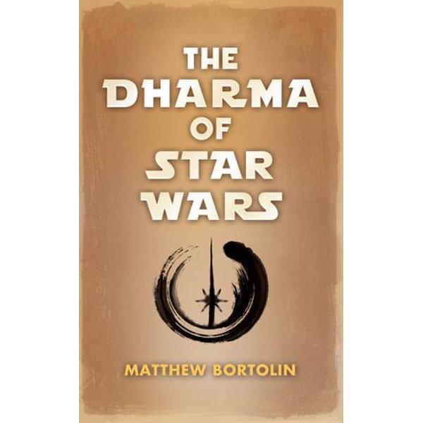 The Dharma of Star Wars - Matthew Bortolin | Karta-nauczyciela.org