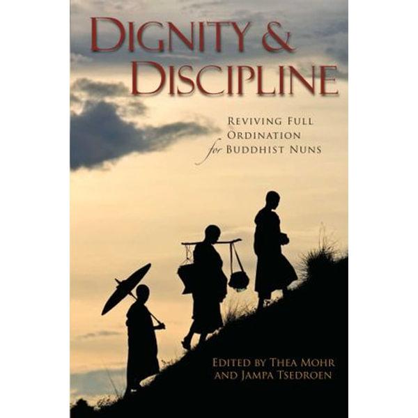 Dignity and Discipline - Thea Mohr (Editor), Venerable Jampa Tsedroen (Editor) | Karta-nauczyciela.org