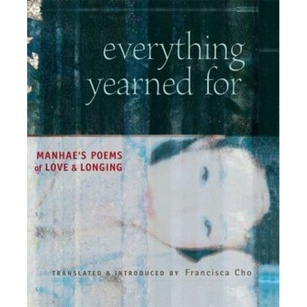 Everything Yearned For - Francisca Cho (Translator), David R McCann (Foreword by)   Karta-nauczyciela.org