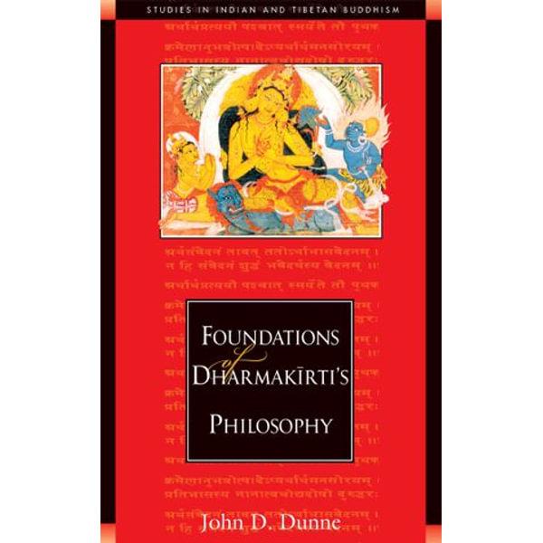 Foundations of Dharmakirti's Philosophy - John D. Dunne | Karta-nauczyciela.org