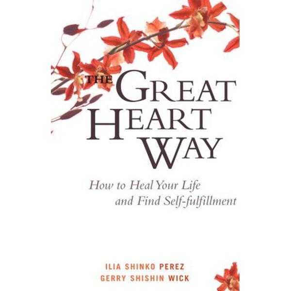 The Great Heart Way - Ilia Shinko Perez, Gerry Shishin Wick | Karta-nauczyciela.org