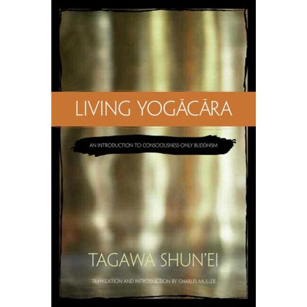 Living Yogacara - Tagawa Shun'ei, Charles Muller (Translator) | Karta-nauczyciela.org