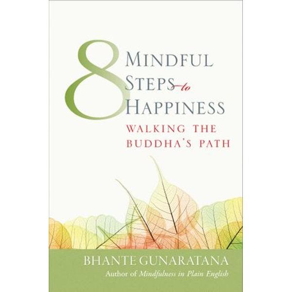 Eight Mindful Steps to Happiness - Bhante Henepola Gunaratana   Karta-nauczyciela.org