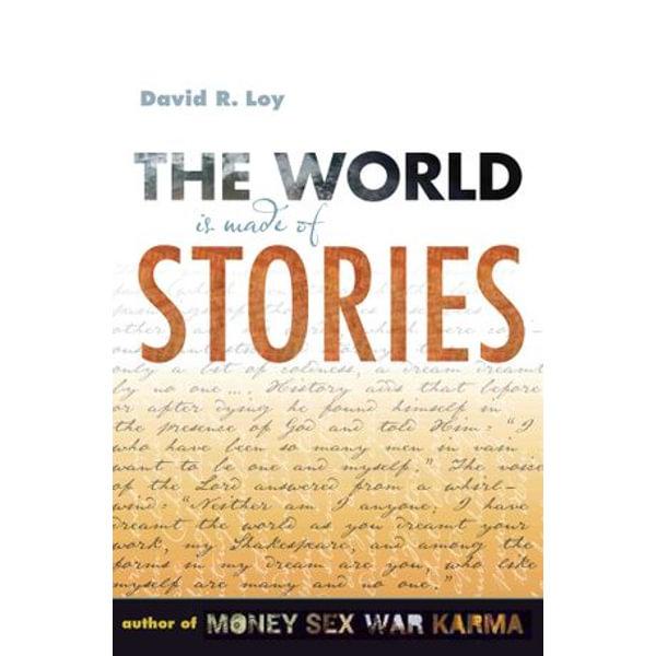 The World Is Made of Stories - David R. Loy | Karta-nauczyciela.org