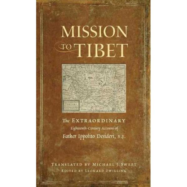 Mission to Tibet - Fr. Ippolito Desideri S.J., Leonard Zwilling (Editor), Michael J Sweet (Translator) | Karta-nauczyciela.org