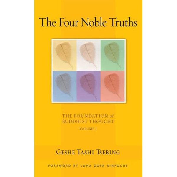 The Four Noble Truths - Geshe Tashi Tsering, Lama Thubten Zopa Rinpoche (Foreword by), Gordon McDougall (Editor)   Karta-nauczyciela.org