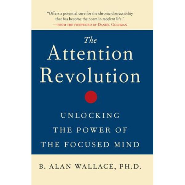 The Attention Revolution - B. Alan Wallace, Daniel Goleman (Foreword by) | Karta-nauczyciela.org