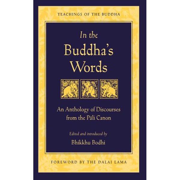 In the Buddha's Words - Bhikkhu Bodhi, His Holiness the Dalai Lama (Foreword by) | Karta-nauczyciela.org