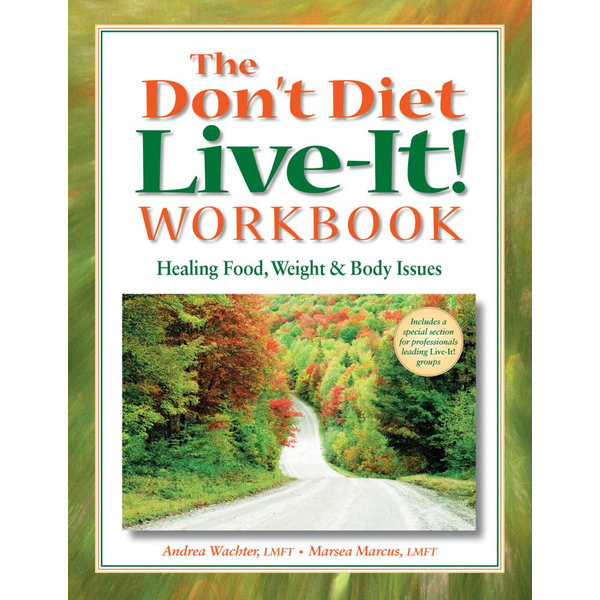 The Don't Diet, Live-It! Workbook - Andrea Wachter, Marsea Marcus | 2020-eala-conference.org