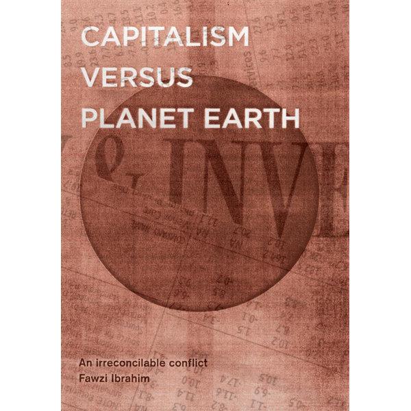 Capitalism Versus Planet Earth - Fawzi Ibrahim | 2020-eala-conference.org