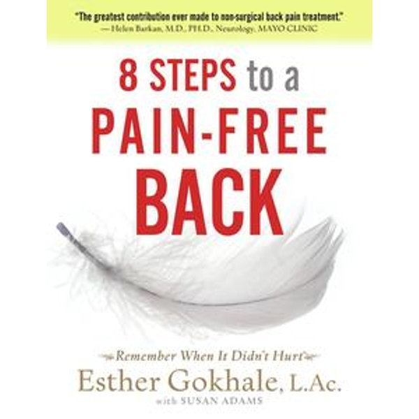 8 Steps to a Pain-Free Back - Esther Gokhale, Susan Adams (Editor) | 2020-eala-conference.org