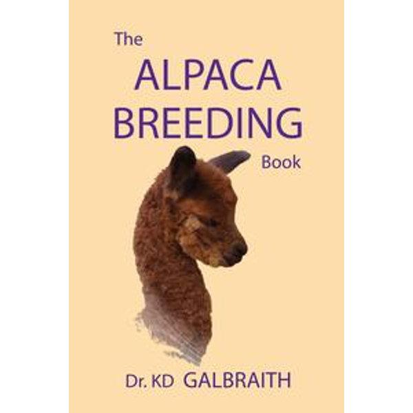 The Alpaca Breeding Book - Dr. KD Galbraith | Karta-nauczyciela.org