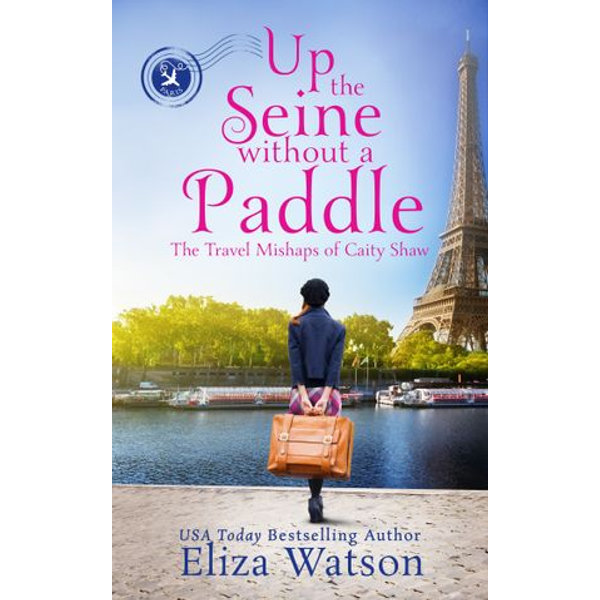 Up the Seine Without a Paddle - Eliza Watson | 2020-eala-conference.org