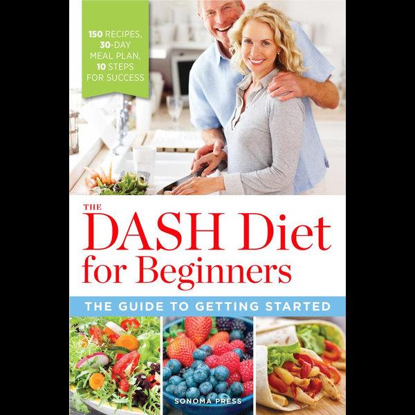 The DASH Diet for Beginners - Sonoma Press Press | Karta-nauczyciela.org