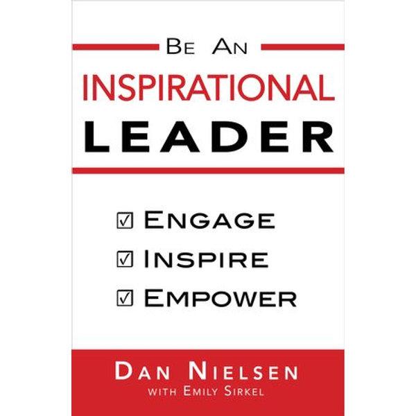 Be An Inspirational Leader - Dan Nielsen | Karta-nauczyciela.org