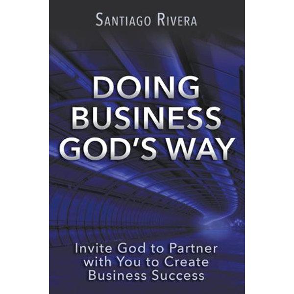 Doing Business God's Way - Santiago Rivera | Karta-nauczyciela.org