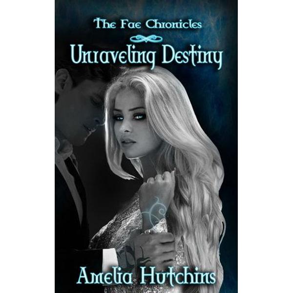 Unraveling Destiny - Amelia Hutchins | 2020-eala-conference.org