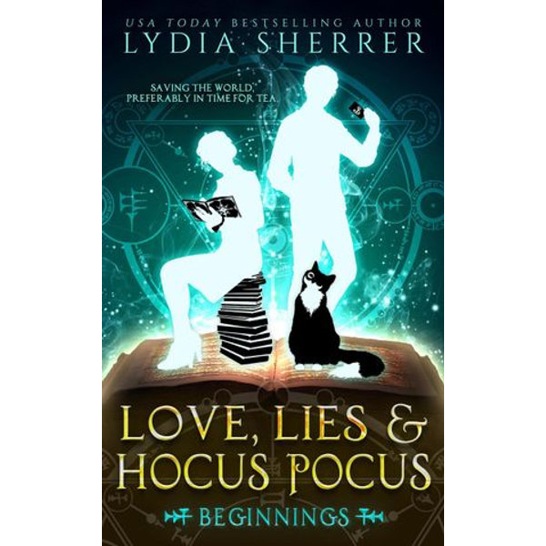Love, Lies, and Hocus Pocus Beginnings - Lydia Sherrer   2020-eala-conference.org