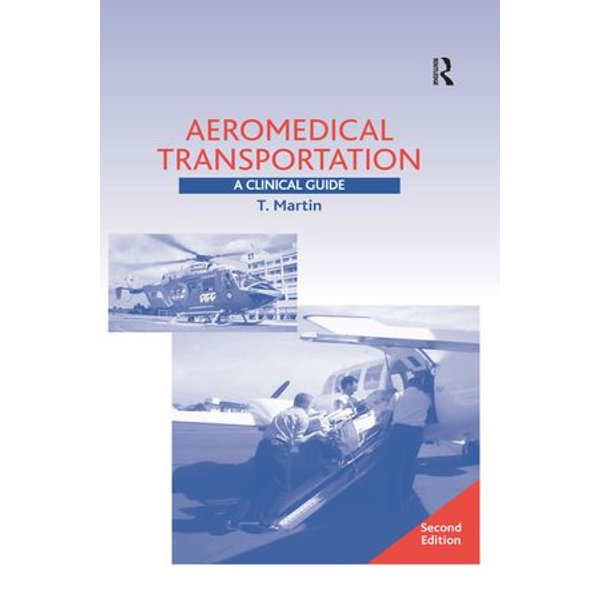 Aeromedical Transportation: A Clinical Guide - Terence Martin | 2020-eala-conference.org