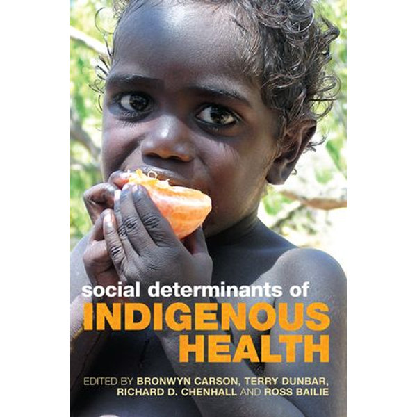Social Determinants of Indigenous Health - Bronwyn Carson (Editor), Terry Dunbar (Editor), Richard D Chenhall (Editor), Ross Bailie (Editor)   Karta-nauczyciela.org