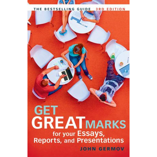 Get Great Marks for Your Essays, Reports, and Presentations - John Germov   Karta-nauczyciela.org