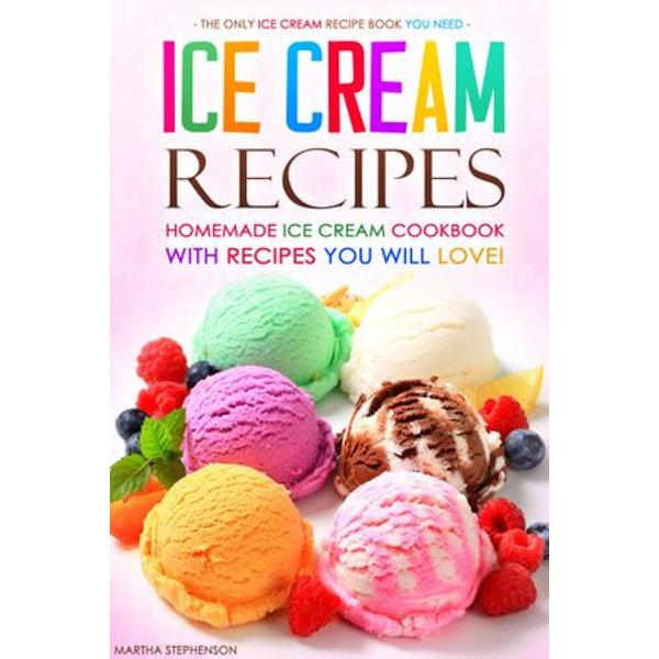 Ice Cream Recipes - Martha Stephenson | 2020-eala-conference.org