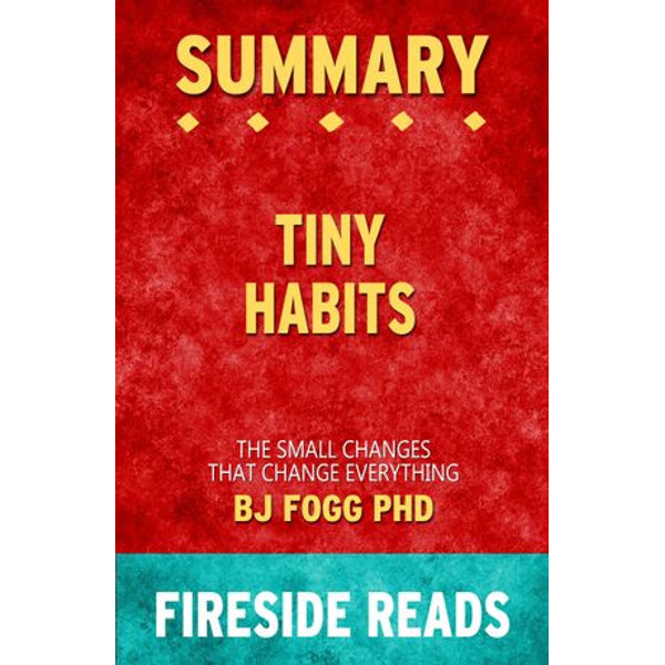 Summary of Tiny Habits - Fireside Reads | 2020-eala-conference.org