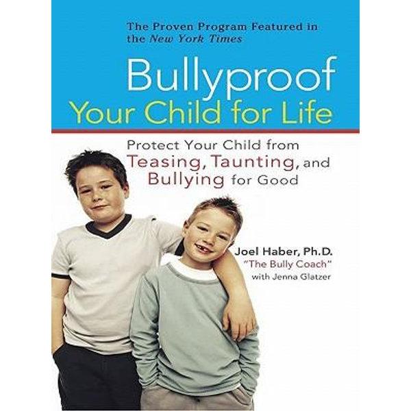 Bullyproof Your Child For Life - Joel Haber, Jenna Glatzer   2020-eala-conference.org