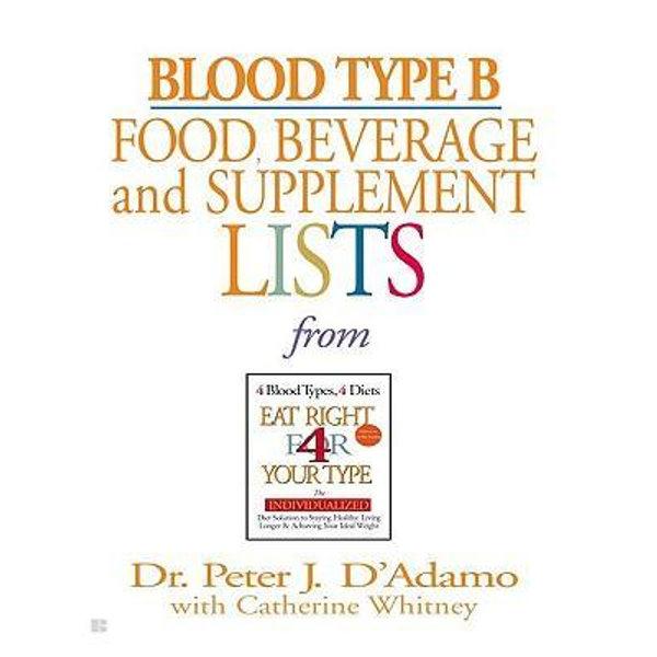 Blood Type B Food, Beverage and Supplement Lists - Dr. Peter J. D'Adamo, Catherine Whitney (Editor)   Karta-nauczyciela.org