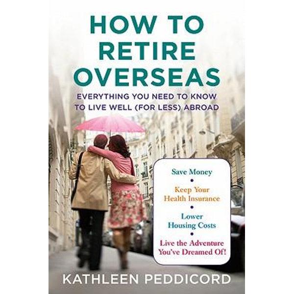 How to Retire Overseas - Kathleen Peddicord   2020-eala-conference.org