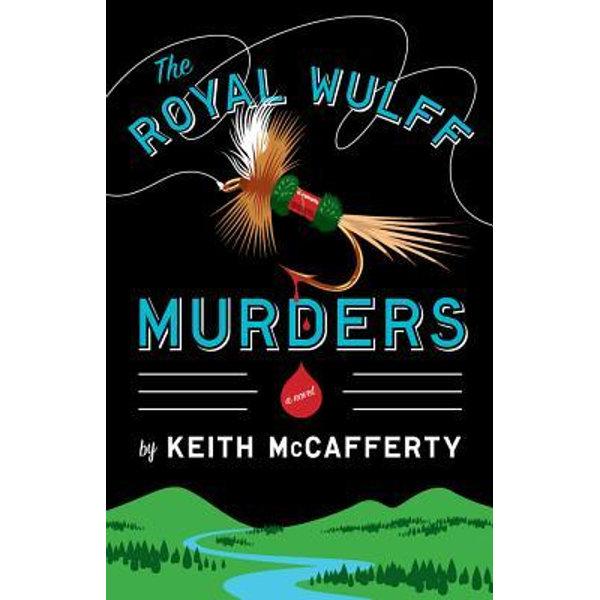 The Royal Wulff Murders - Keith McCafferty   2020-eala-conference.org