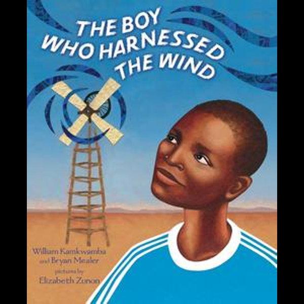 The Boy Who Harnessed the Wind - William Kamkwamba, Bryan Mealer, Elizabeth Zunon (Illustrator)   2020-eala-conference.org