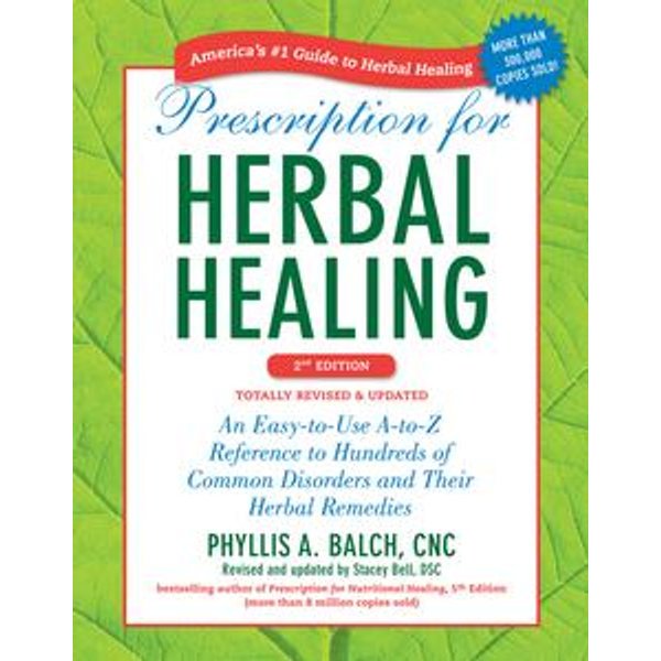 Prescription for Herbal Healing, 2nd Edition - Stacey Bell | 2020-eala-conference.org