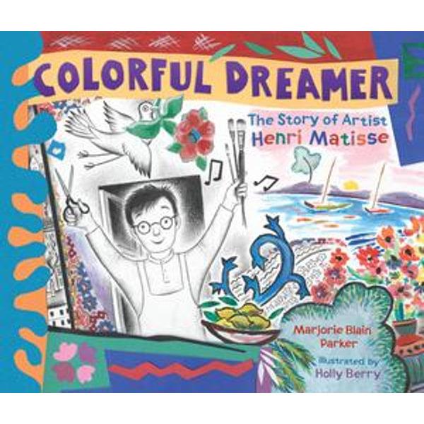 Colorful Dreamer - Marjorie Blain Parker, Holly Berry (Illustrator)   2020-eala-conference.org