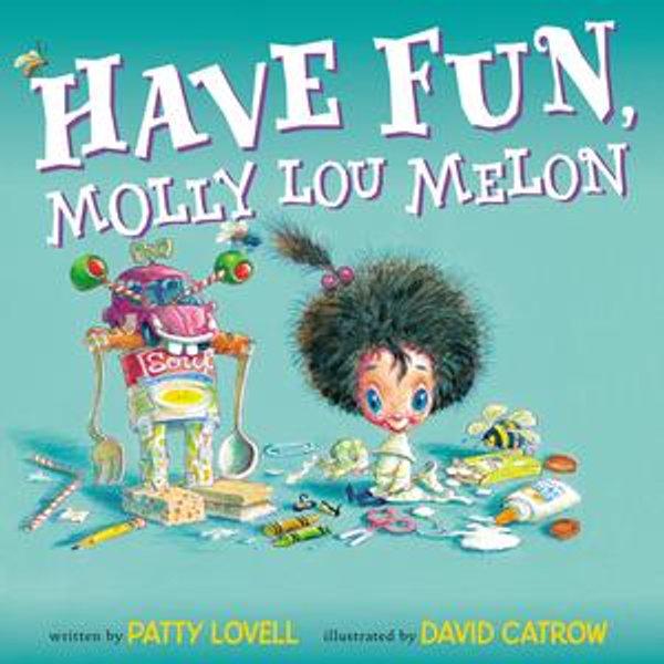 Have Fun, Molly Lou Melon - Patty Lovell, David Catrow (Illustrator)   Karta-nauczyciela.org