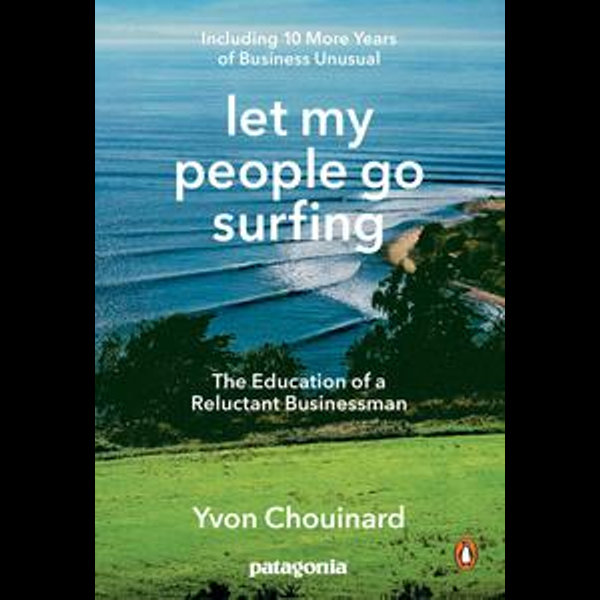 Let My People Go Surfing - Yvon Chouinard, Naomi Klein (Foreword by)   Karta-nauczyciela.org