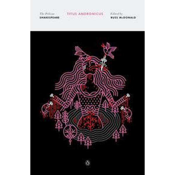 Titus Andronicus - William Shakespeare, Stephen Orgel, A. R. Braunmuller, Russ Mcdonald (Editor, Introduction by)   Karta-nauczyciela.org