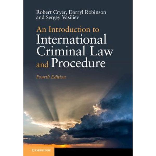 An Introduction to International Criminal Law and Procedure - Robert Cryer, Darryl Robinson, Sergey Vasiliev | Karta-nauczyciela.org