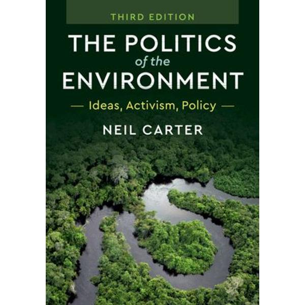 The Politics of the Environment - Neil Carter | Karta-nauczyciela.org