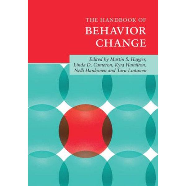 The Handbook of Behavior Change - Martin S. Hagger (Editor), Linda D. Cameron (Editor), Kyra Hamilton (Editor), Nelli Hankonen (Editor), Taru Lintunen (Editor)   2020-eala-conference.org