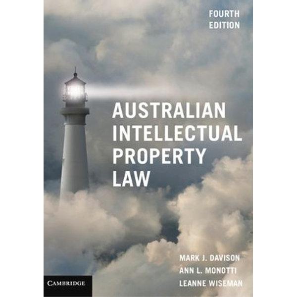 Australian Intellectual Property Law - Mark J. Davison, Ann L. Monotti, Leanne Wiseman | Karta-nauczyciela.org