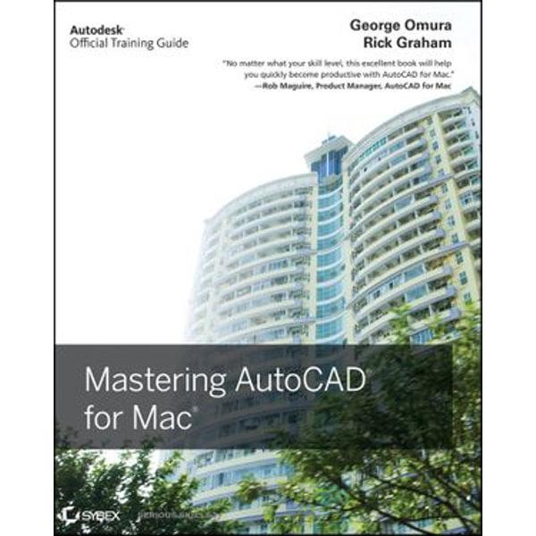Mastering AutoCAD for Mac - George Omura, Richard (Rick) Graham | Karta-nauczyciela.org