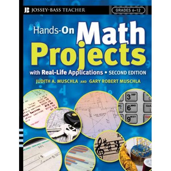 Hands-On Math Projects With Real-Life Applications - Judith A. Muschla, Gary Robert Muschla | Karta-nauczyciela.org