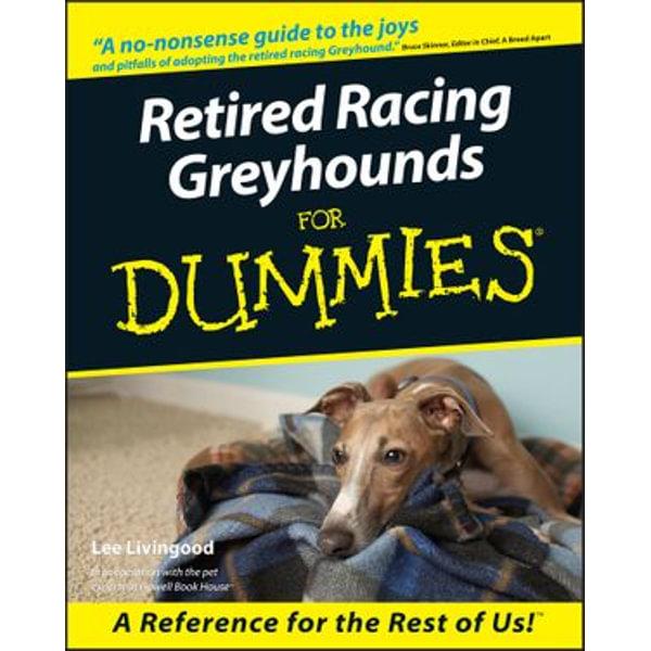 Retired Racing Greyhounds For Dummies - Lee Livingood | Karta-nauczyciela.org